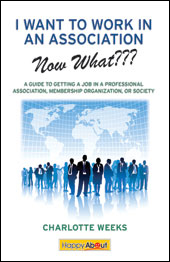 I Want to Work in An Association, Now What???